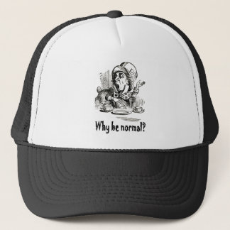 "The Mad Hatter asks, ""Why be normal?"" Trucker Hat"