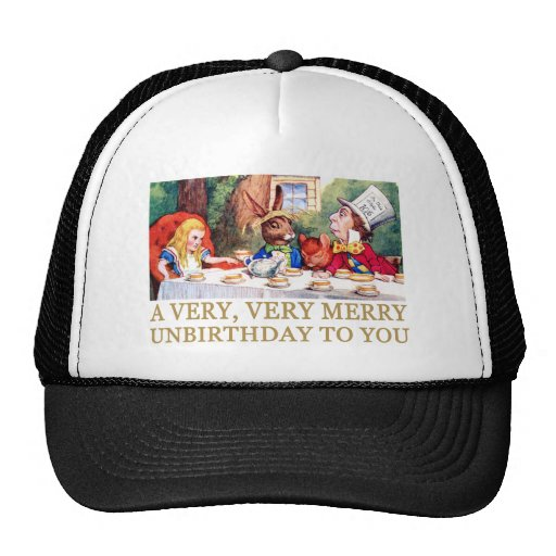 THE MAD HATTER WISHES ALICE A MERRY UNBIRTHDAY! TRUCKER HATS