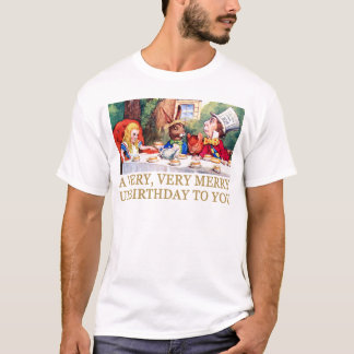 THE MAD HATTER WISHES ALICE A MERRY UNBIRTHDAY! T-Shirt