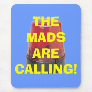 THE MADS ARE CALLING MOUSE PADS