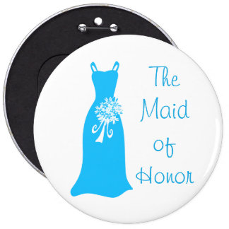 The Maid of Honor 6 Cm Round Badge