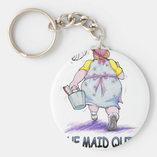 The Maid Quit Key Ring