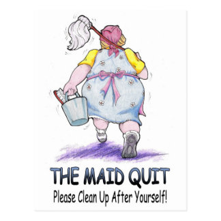 The Maid Quit Postcard