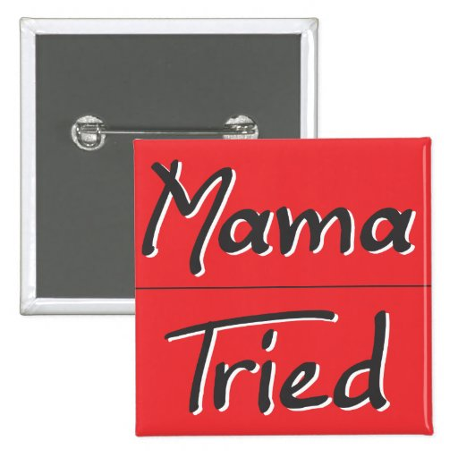 The Mama Tried Band - button
