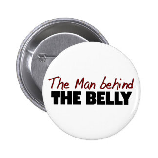 The Man Behind The Belly 6 Cm Round Badge