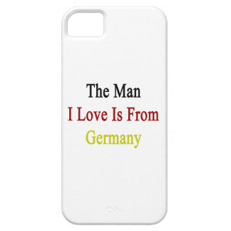 The Man I Love Is From Germany Case For iPhone 5/5S