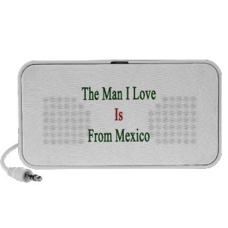 The Man I Love Is From Mexico iPod Speakers