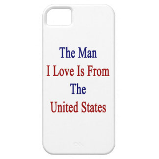 The Man I Love Is From The United States iPhone 5/5S Cover