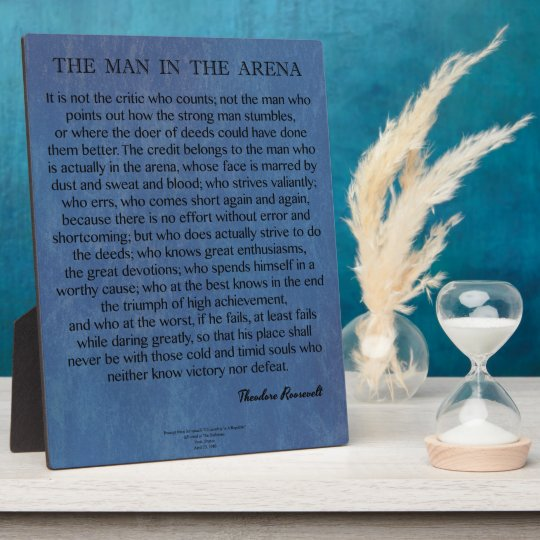 The Man In The Arena Quote by Theodore