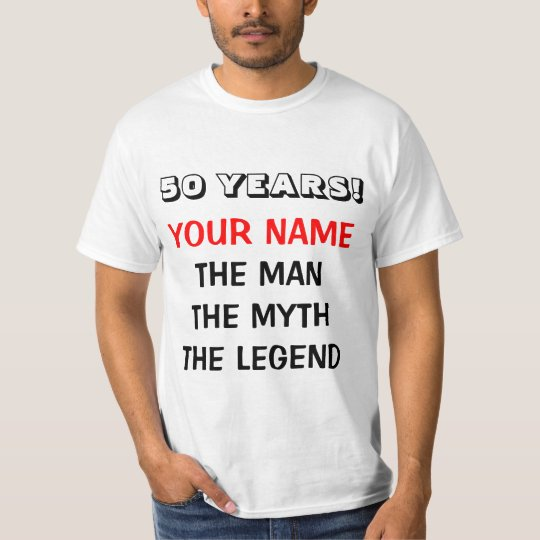 The man myth legend t shirt for 50th