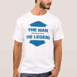 The Man The Legend - Blue T-Shirt