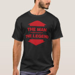 The Man The Legend - Red T-Shirt