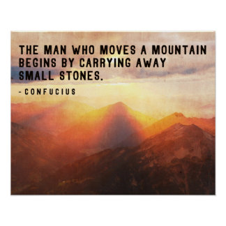 The man who moves a mountain..Motivational Wisdom Poster