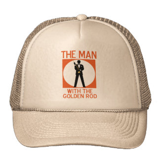 The Man With The Golden Rod Cap