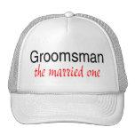 The Married One (Groomsman) Trucker Hats
