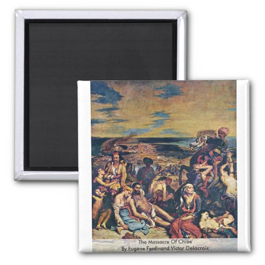 The Massacre Of Chios Square Magnet