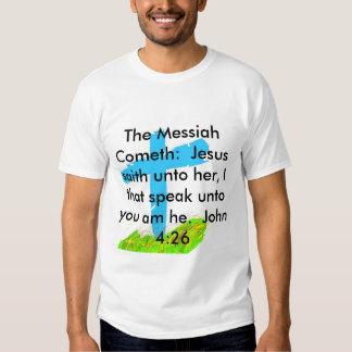 The Messiah Cometh John 4:26 Christian T-Shirt