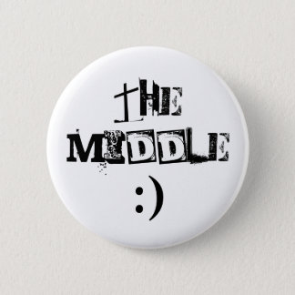 THE MIDDLE, :) 6 CM ROUND BADGE