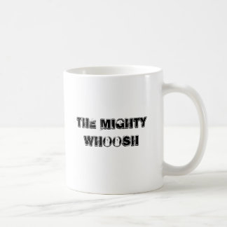 the mighty whoosh cup coffee mugs