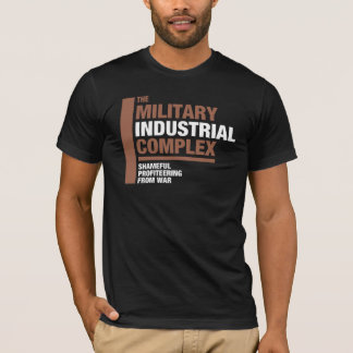 The Military Industrial Complex T-Shirt