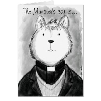 The Minister's Cat Is An... Card
