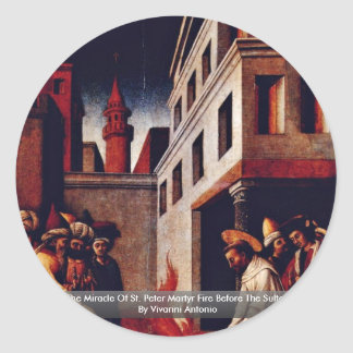 The Miracle Of St. Peter Martyr Fire Stickers