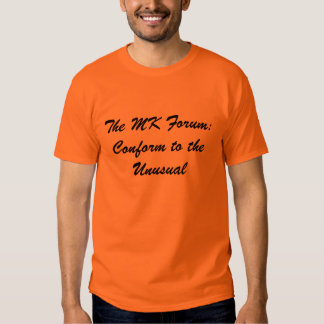 The MK Forum: Conform to the Unusual Tshirt