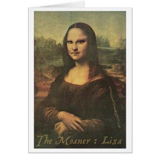 The Moaner Lisa - Greeting Card