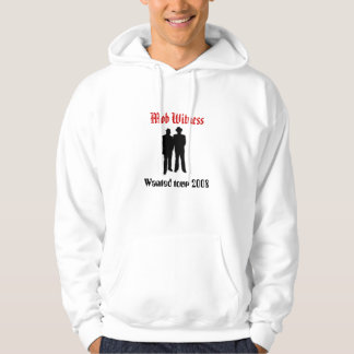 the, Mob Witness - Customized Hoodie