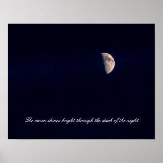 The moon shines bright . . . - Half Moon Poster