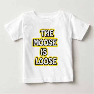 The Moose is Loose Baby T-Shirt