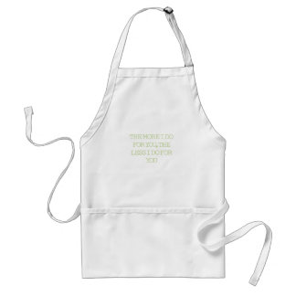 The More I Do For You Aprons