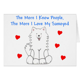 The More I Know People Samoyed Card