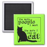 The More I Like My Cat - All Colours Fridge Magnet