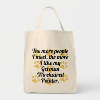 The More I Like My German Wirehaired Pointer Grocery Tote Bag