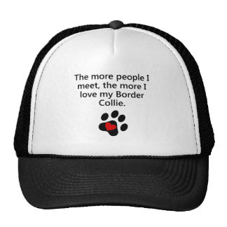 The More I Love My Border Collie Cap