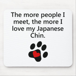 The More I Love My Japanese Chin Mouse Pads