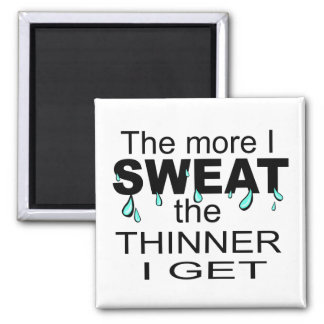 The More I Sweat Square Magnet
