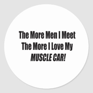 The More Men I Meet The More I Love My Muscle Car Sticker