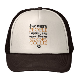 The more people I meet ... Border Collie version Cap