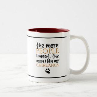 The more people I meet ... Chihuahua version Two-Tone Coffee Mug