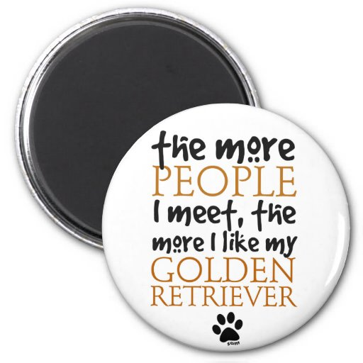 The More People I Meet ... Golden Retriever Fridge Magnets