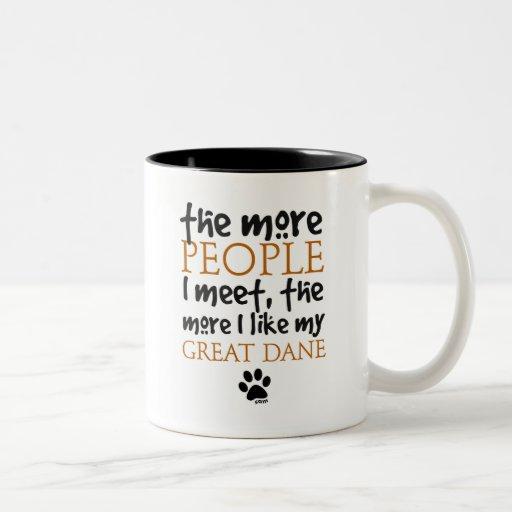 The More People I Meet ... Great Dane Coffee Mugs