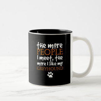 The More People I Meet ... Greyhound Mugs