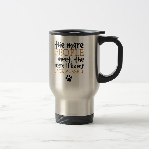 The More People I Meet ... Jack Russell Coffee Mugs