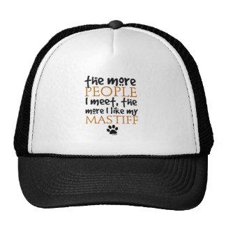 The More People I Meet ... Mastiff Cap