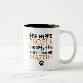 The More People I Meet ... Mastiff Mugs