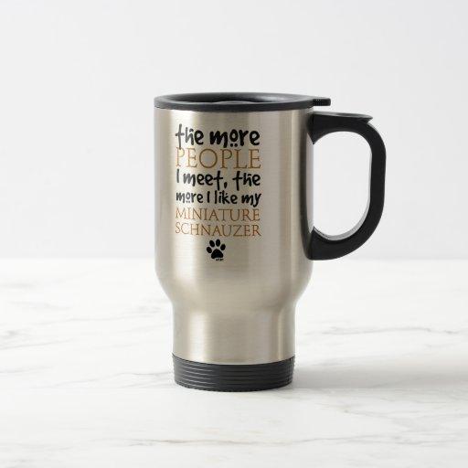 The More People I Meet ... Miniature Schnauzer Mug