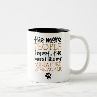 The More People I Meet ... Miniature Schnauzer Coffee Mugs
