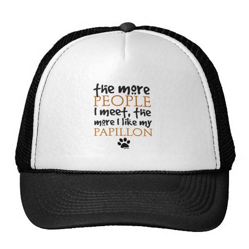 The More People I Meet ... Papillon Trucker Hat